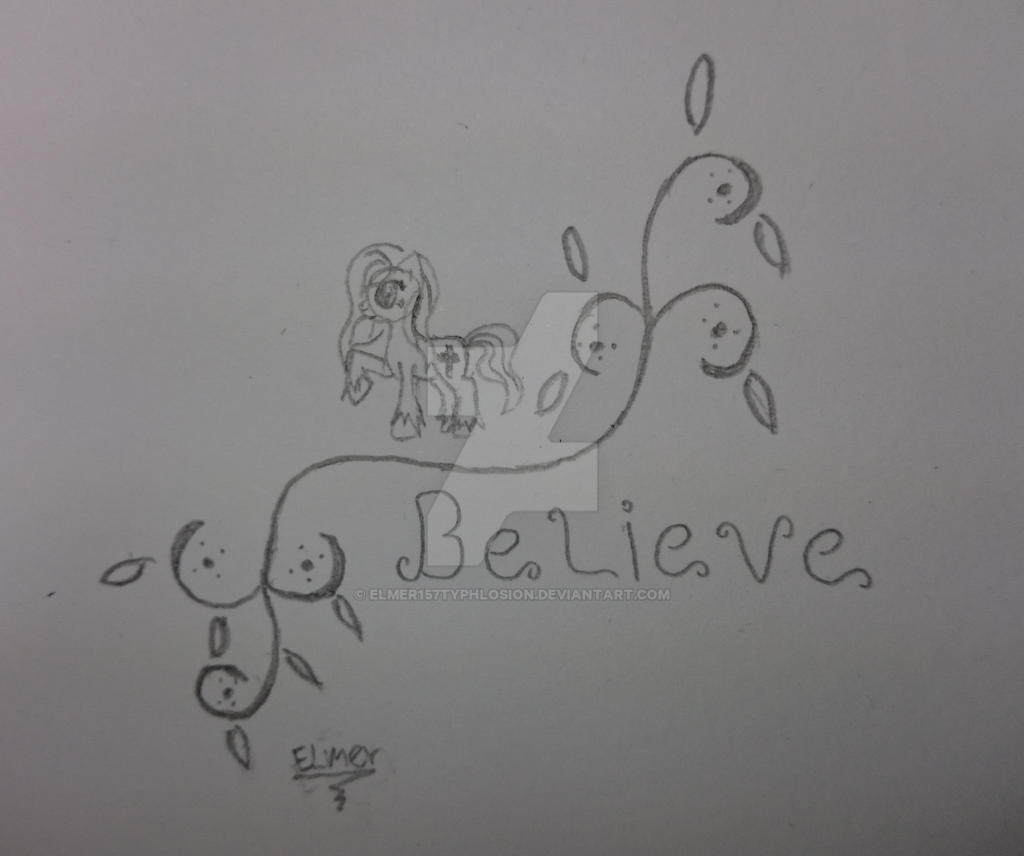 Just believe by Elmer157Typhlosion