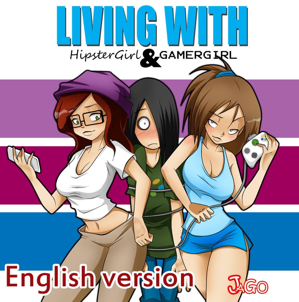 Living with HipsterGirl and GamerGirl (English) by JagoDibuja