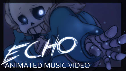 [Undertale] - ECHO Animation by v0idless
