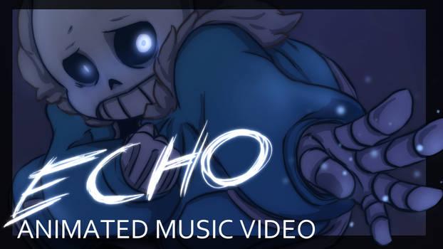[Undertale] - ECHO Animation