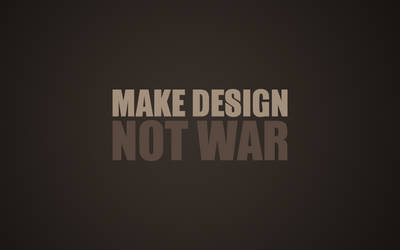 Make Design not War