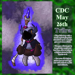 CDC May Day 26: Trilra by Deterex525