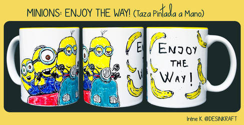 Minions: Enjoy the way! by Desinkraft