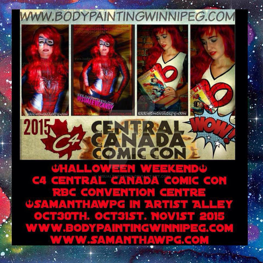 C4CentralCanadianComicCon Oct 30. Oct31. Nov1 2015 by VisualEyeCandy