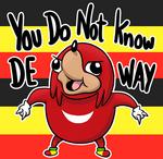 YOU DO NOT KNOW DE WAY