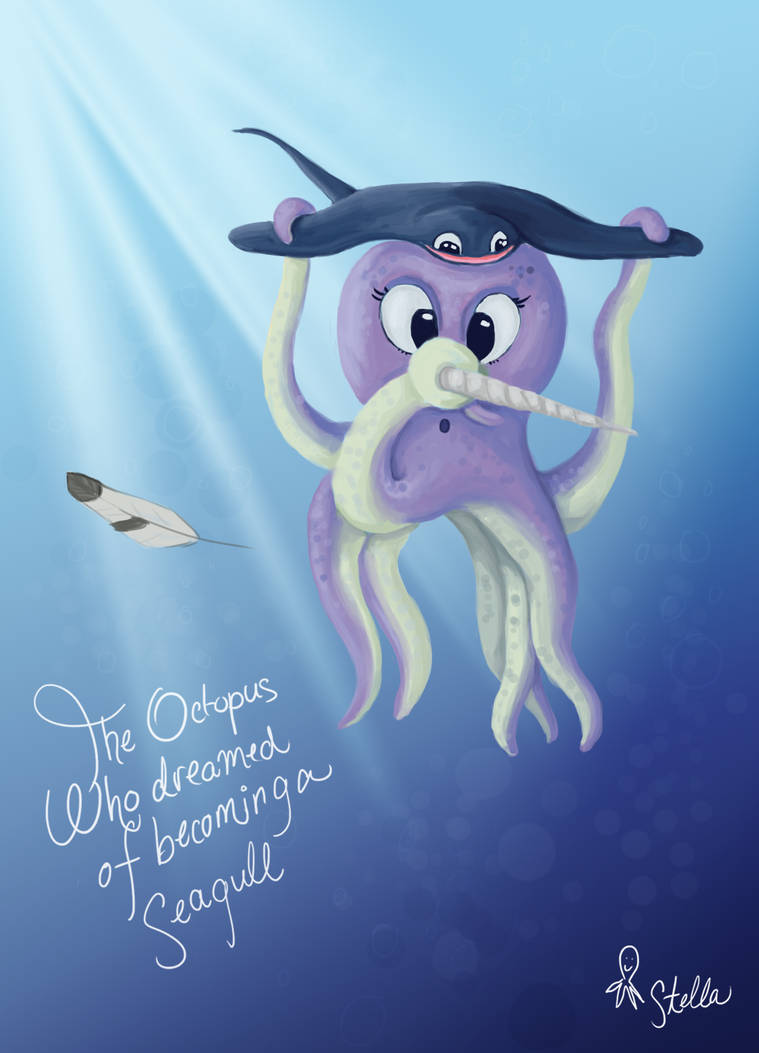 The Octopus who dreamed of becoming a Seagull by Elvann