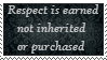 Respect is earned by Eagle9615
