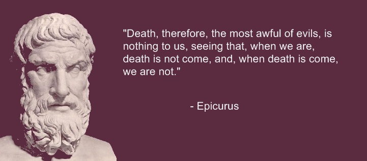 epicurus death essay It is possible to provide security against other ills, but as far as death is concerned related documents: essay about vatican sayings by epicurus.