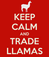 Keep Calm and Trade Llamas by zozzy-zebra