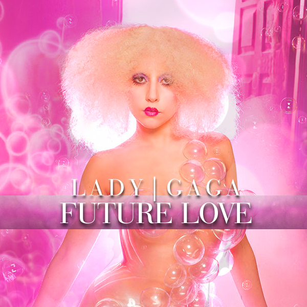 Lady Gaga - Future Love 2 by CdCoversCreations