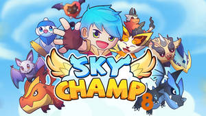 Sky Champ episode 8 is up