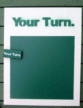 Your Turn.