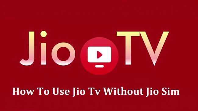 Use Jio Tv Without Jio Sim by sasibinu