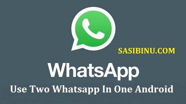 Two Whatsapp One Android by sasibinu
