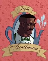 Fight Like a TRUE Gentleman by HeroGear