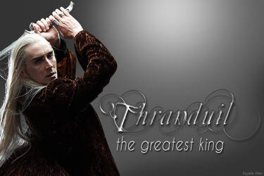 Thanduil, the greatest king