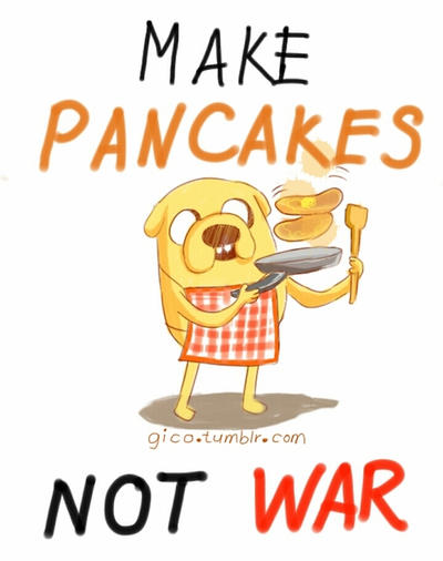 Make Pancakes, Not War by gicouy