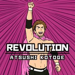 REVOLUTION! Atsushi Kotoge (Pro-Wrestling NOAH) by DetectiveMask