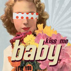 Kiss Me Baby by aureliemonjarde