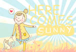 HERE COMES SUNNY