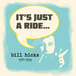 It's Just A Ride... (Bill Hicks)
