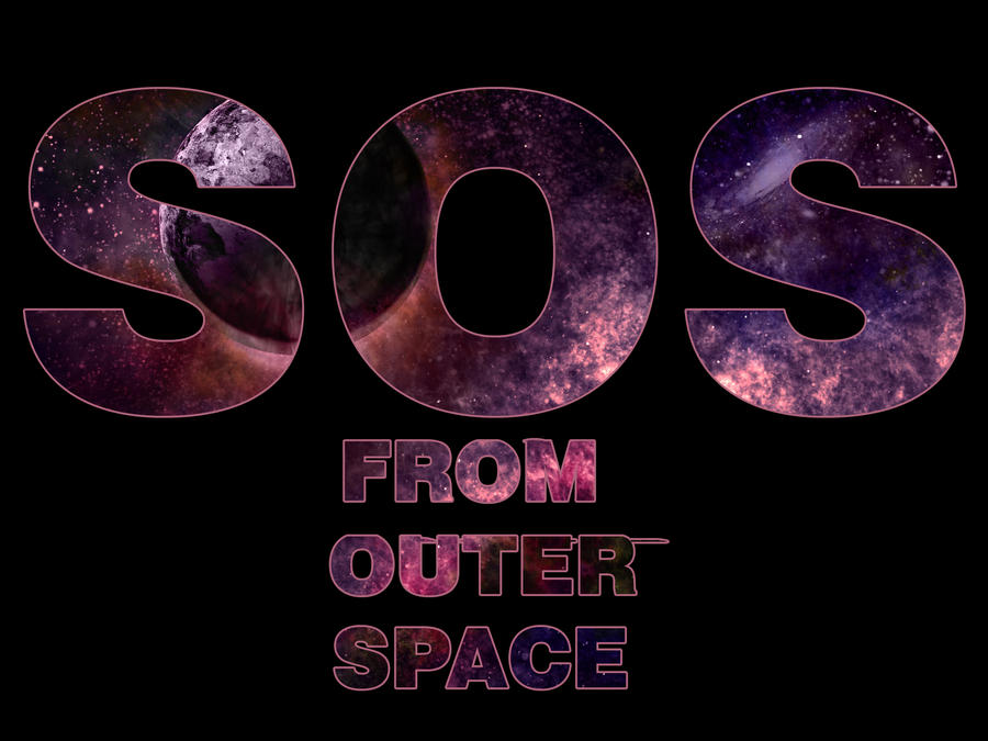 SOS FROM OUTER SPACE by NikosPanagiotopoulos