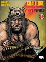 CHALLENGE of the CYBERWULF- Episode One by Kqbuckley