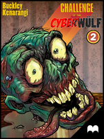 CHALLENGE of the CYBERWULF - Episode Two by Kqbuckley