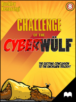 CHALLENGE of the CYBERWULF - Episode Eight by Kqbuckley