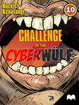 CHALLENGE of the CYBERWULF - Episode Ten