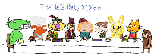 The Tea Party Problem Title by JamestheCatRules