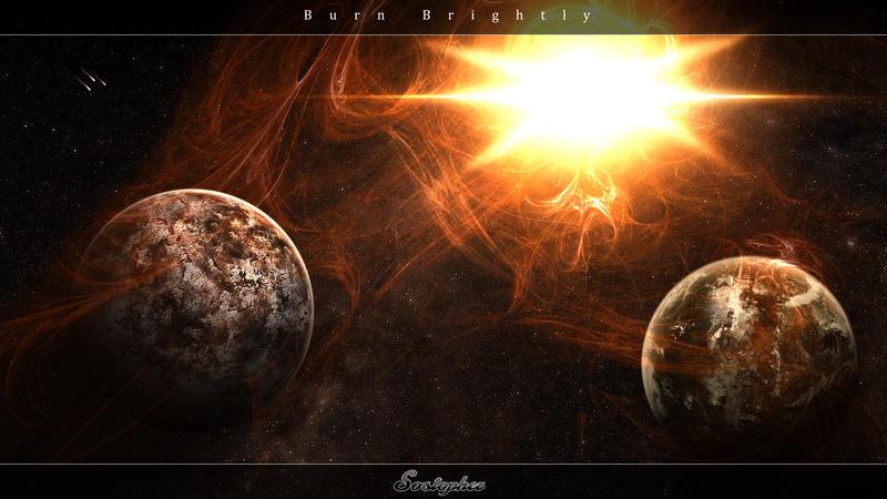 Burn Brightly by Sostopher