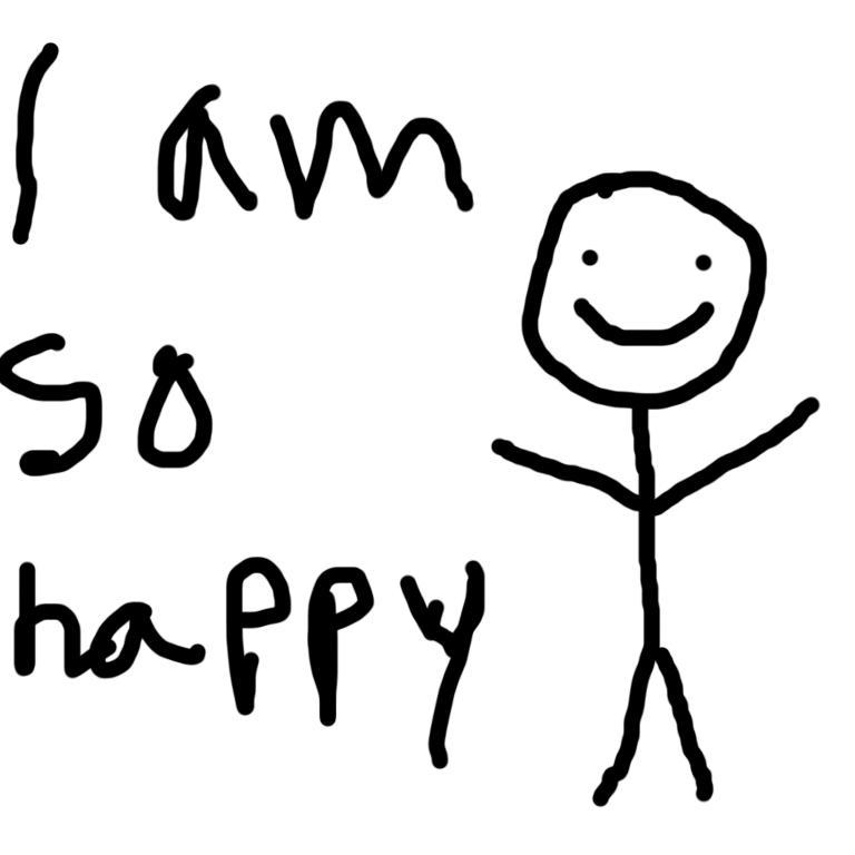 I Am So Happy That I Didn T Go To School And I Did By