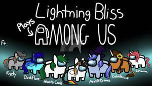 Lightning Bliss Plays Among Us