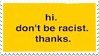 Dont Be Racist by Gay-Mage-Of-Space