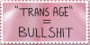 ''Trans Age'' Isnt A Fucking Thing by Gay-Mage-Of-Space