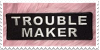 Trouble Maker Stamp by Gay-Mage-Of-Space