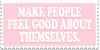 Make People Feel Good Abt Themselves Stamp by Gay-Mage-Of-Space