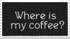 Where Is My Coffee? Stamp by Gay-Mage-Of-Space