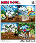 New Webcomic: Smile More Plant Small Seeds