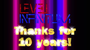 Level Infinitum ten years