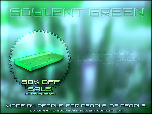 Tuesday Is Soylent Green Day by Diamond00744