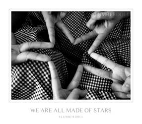 We Are All Made of Stars by slumberdoll