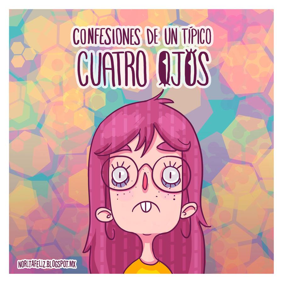 Confesiones de un tipico cuatro ojos by norishh