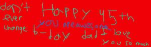 happy 45th b-day dad