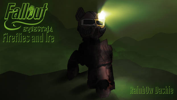 Fallout Equestria: Fireflies And Ire Fanfic Cover
