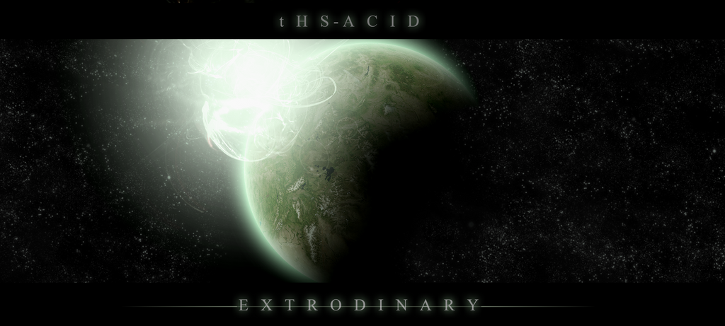 E X T R O D I N A R Y by tHs-Acid