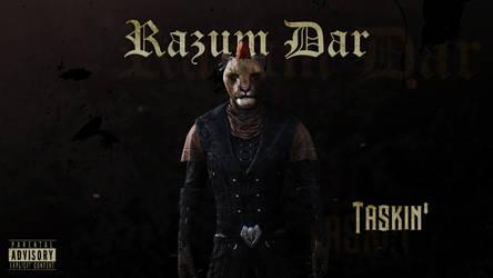 Razum Dar - Taskin' by PR1VACY