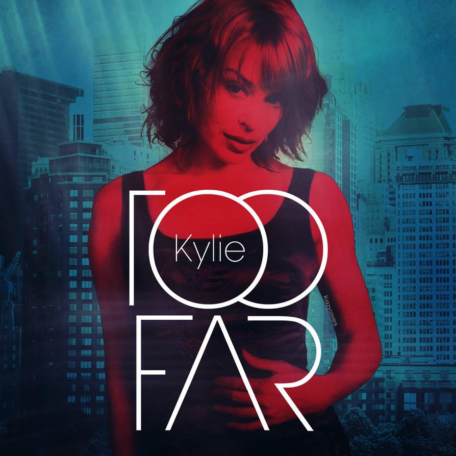 Kylie Minogue - Too Far by Yziik on DeviantArt