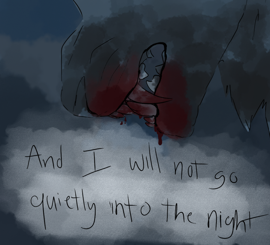 And I Will Not Go Quietly Into The Night
